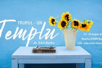 """""""Trupul – un templu"""" – dr. Emil Barbu"""